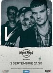 Concert Vama pe 2 septembrie la Hard Rock Cafe