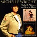 Michelle Wright - Michelle Wright/Now And.. (CD)