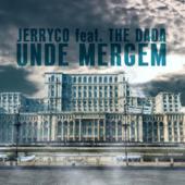 JerryCo feat. The dAdA - Unde Mergem (single nou)