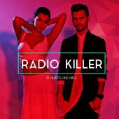 "Radio Killer lanseaza ""It hurts like hell"" - video"