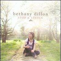 Bethany Dillon - Stop & Listen