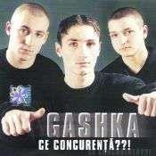 Gashka - Ce concurenta