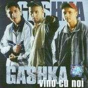 Gashka - Vino cu noi