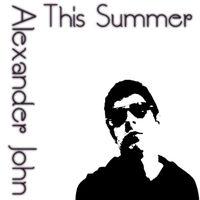Alexander John - This Summer