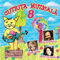 Muzica artisti celebri - Cutiuta muzicala 8
