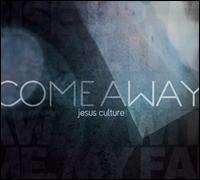 Jesus Culture - Come Away