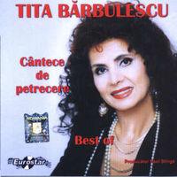 Tita Barbulescu - Cantece de petrecere