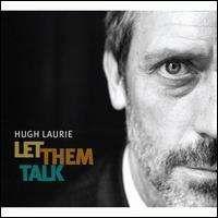 Hugh Laurie - Let Them Talk