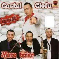 Costel Ciofu - Mare boier