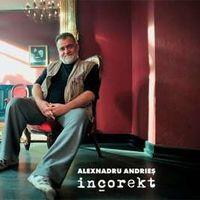 Alexandru Andries - Incorekt