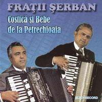 Fratii Serban - Costica si Bebe de la Petrechioaia