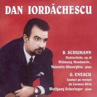 Dan Iordachescu - Lieduri - Schumann, Enescu