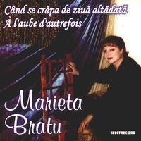 Marieta Bratu - Cand se crapa de ziua altadata