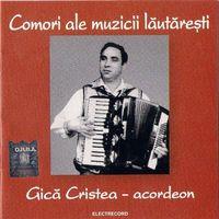 Gica Cristea - Comori ale muzicii lautaresti