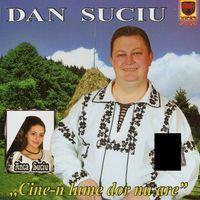 Dan Suciu - Cine-n lume dor nu are