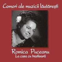 Romica Puceanu - La Casa cu Trestioara