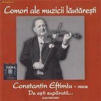 Constantin Eftimiu - Comori ale muzicii lautaresti - De esti suparata