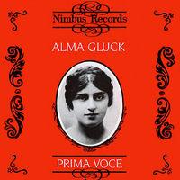 Alma Gluck - Prima Voce: Alma Gluck