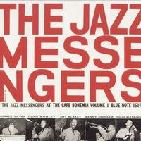 Art Blakey and The Jazz Messengers - At the Cafe Bohemia, Vol. 1