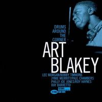 Art Blakey and The Jazz Messengers - Drums Around the Corner