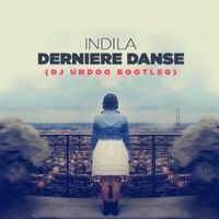 Download Indila - Derniere Danse (DJ Undoo Remix)