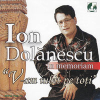 Ion Dolanescu - V-am iubit pe toti